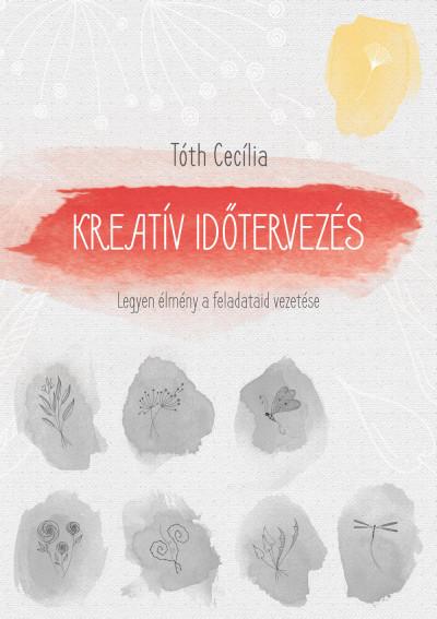 Tóth Cecília - Kreatív időtervezés