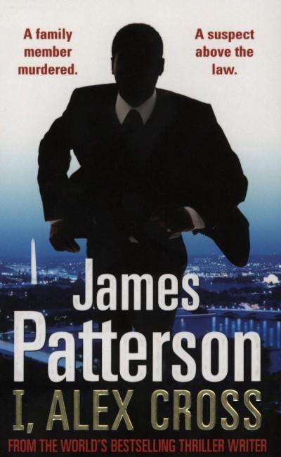 James Patterson - I, Alex Cross