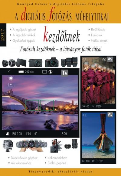 Enczi Zoltán  (Szerk.) - A Digitális fotózás műhelytitkai kezdőknek - 2017