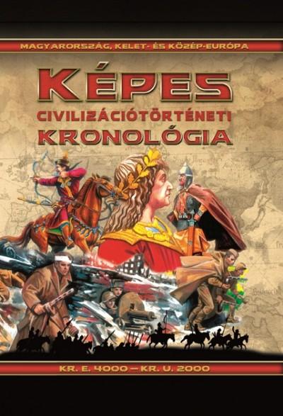 - Képes civilizáció történeti kronológiája - Magyarország, Kelet- és Közép-Európa