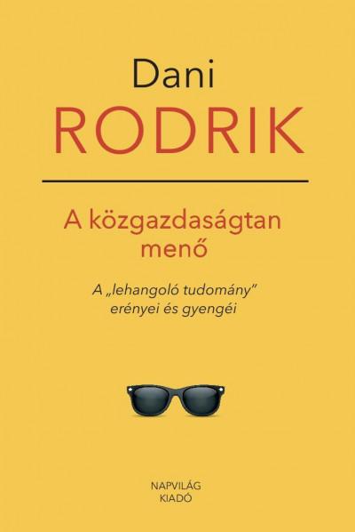 Dani Rodrik - A közgazdaságtan menő