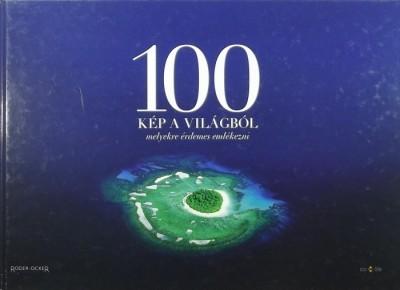 Poul Arnedal - Ulla Kayano Hoff - 100 kép a világból, melyekre érdemes emlékezni