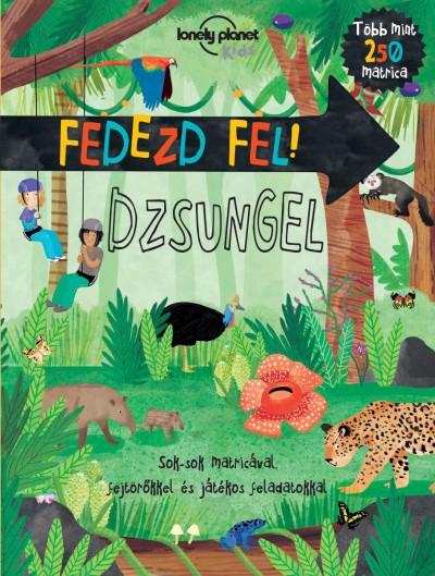 Jen Feroze  (Szerk.) - Fedezd fel! - Dzsungel