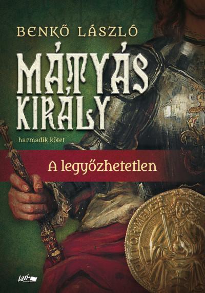 Benkő László - Mátyás király III.