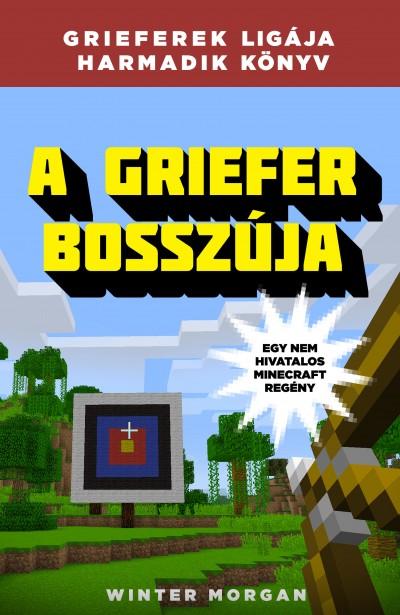 Winter Morgan - A griefer bosszúja - Grieferek ligája 3.