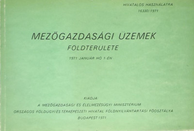 - Mezőgazdasági üzemek földterülete 1971 január hó 1-én