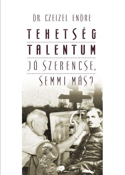 Dr. Czeizel Endre - Tehetség - talentum