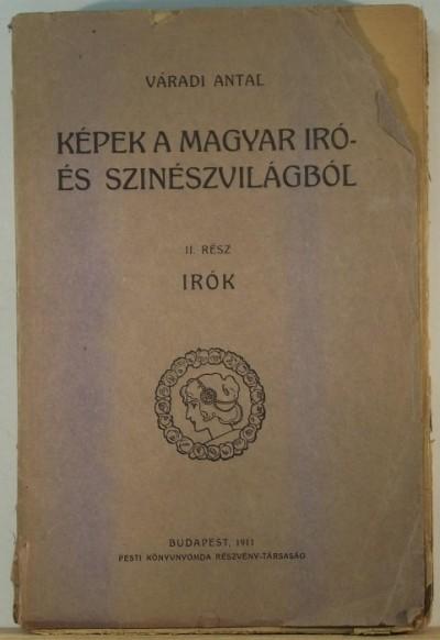 Váradi Antal - Képek a magyar író- és színészvilágból