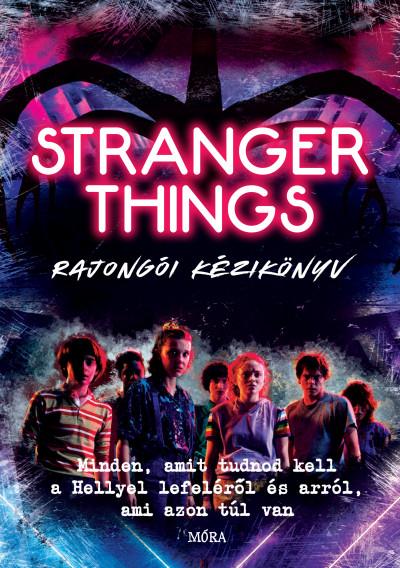 Amy Wills - Stranger Things rajongói kézikönyv