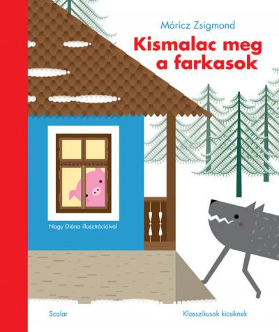 Móricz Zsigmond - Kismalac meg a farkasok