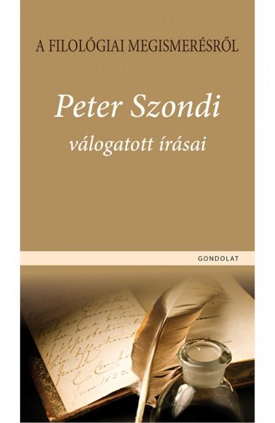 Peter Szondi - Kocziszky Éva  (Szerk.) - A filológiai megismerésről