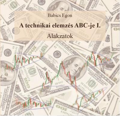 Babics Egon - A technikai elemzés ABC-je I.