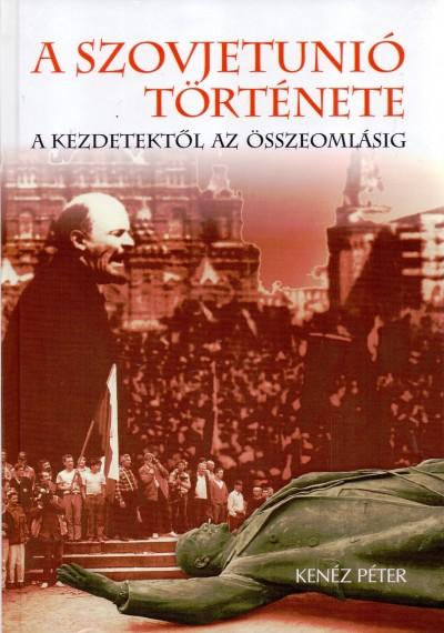 Kenéz Péter - A Szovjetúnió története