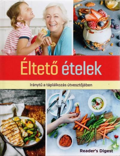 Elizabeth Adlam - Sara Altshul - Kathy Lewis - Éltető ételek