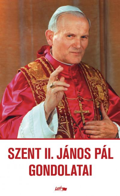 II. János Pál - Szent II. János Pál gondolatai