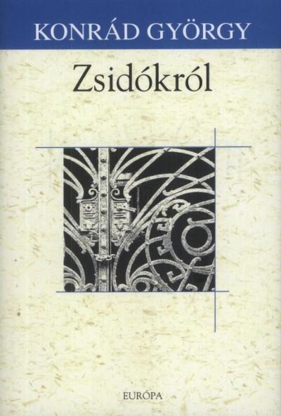 Konrád György - Zsidókról