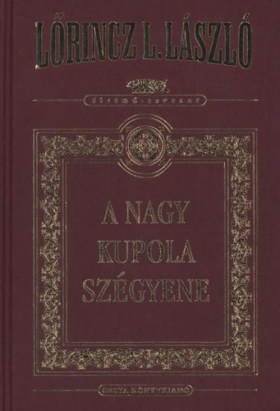 Lőrincz L. László - A Nagy Kupola szégyene