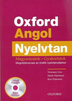 Norman Coe - Mark Harrison - Ken Paterson - Oxford Angol Nyelvtan - Magyar�zatok-gyakorlatok + CD