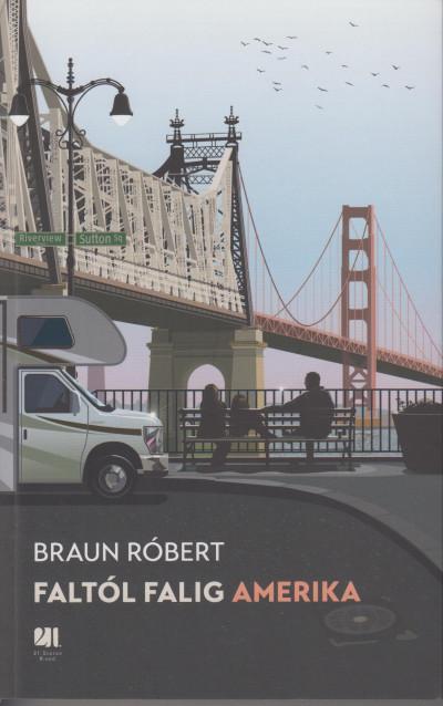 Braun Róbert - Faltól falig Amerika