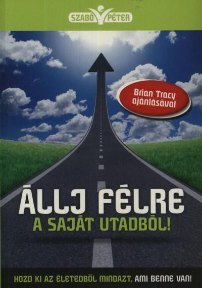 Szabó Péter - Állj félre a saját utadból!