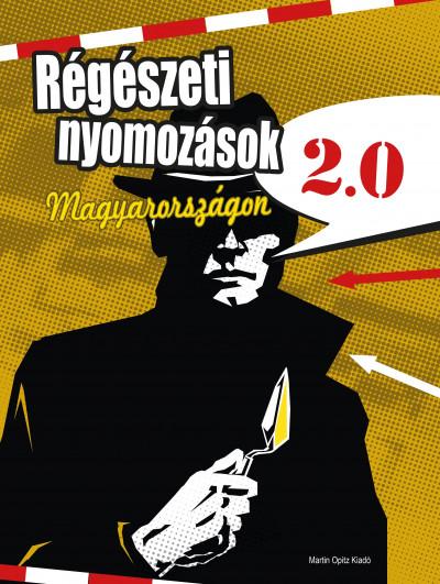 - Régészeti nyomozások Magyarországon 2.0