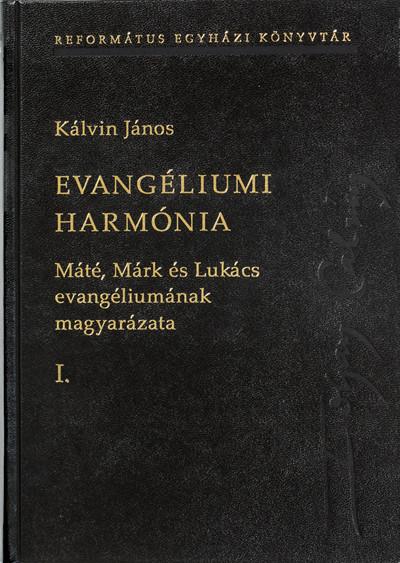 Kálvin János - Evangéliumi harmónia I-III.