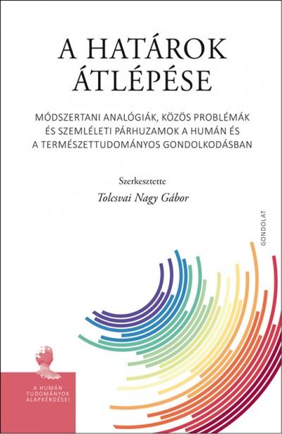 Tolcsvai Nagy Gábor  (Szerk.) - A határok átlépése