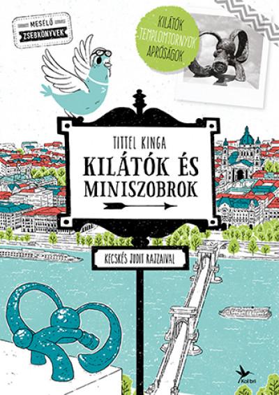 Tittel Kinga - Kilátók és miniszobrok