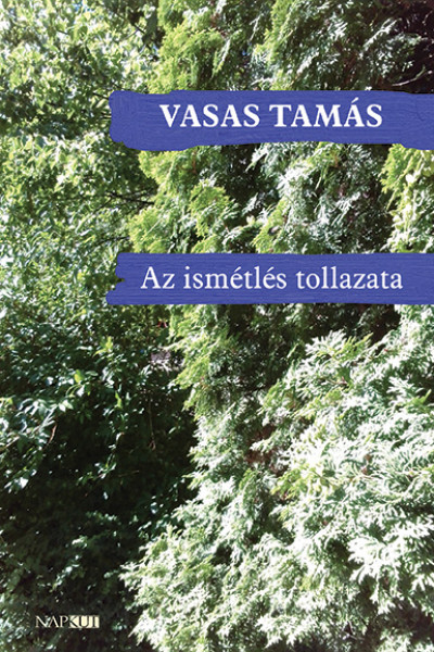 Vasas Tamás - Az ismétlés tollazata