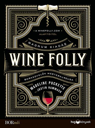 Justin Hammack - Madeline Puckette - Wine Folly: Magnum kiadás