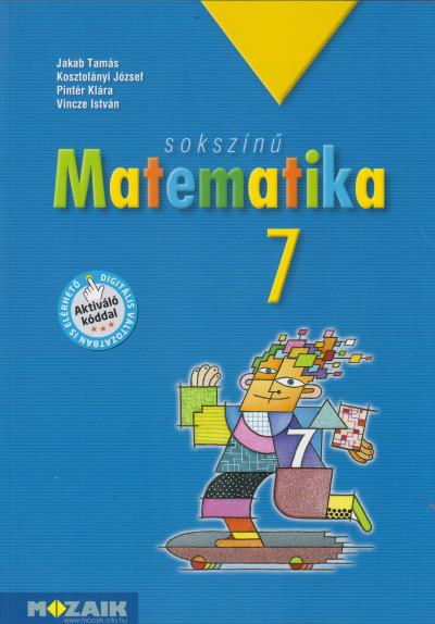 Jakab Tamás - Kosztolányi József - Pintér Klára - Vincze István - Sokszínű matematika tankönyv 7. osztály