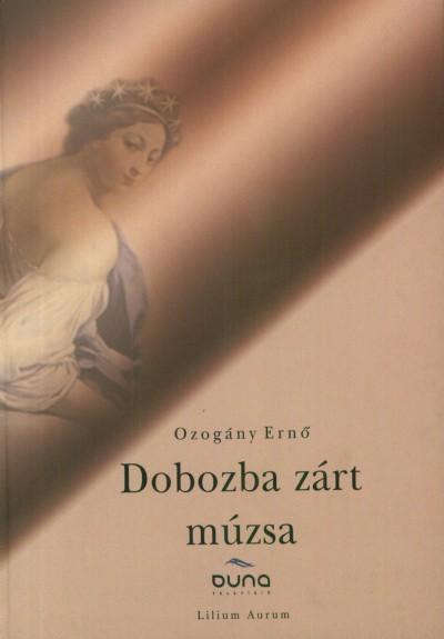 Ozogány Ernő - Dobozba zárt múzsa