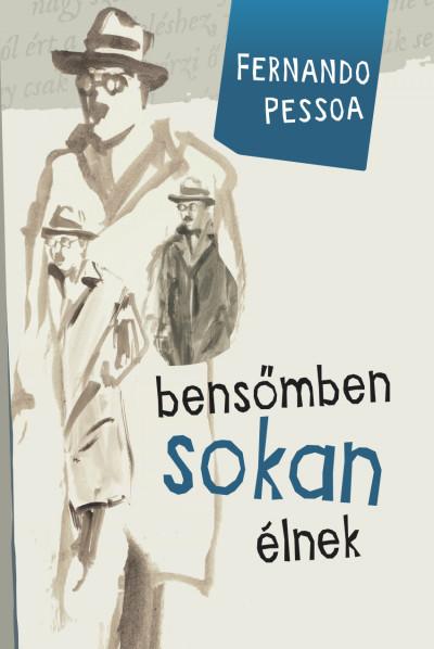 Fernando Pessoa - Bensőmben sokan élnek