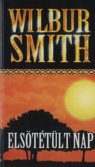 Wilbur Smith - Elsötétült nap