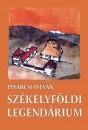 Piv�rcsi Istv�n - Sz�kelyf�ldi legend�rium
