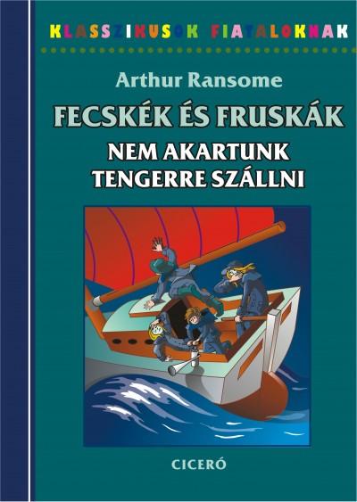 Arthur Ransome - Nem akartunk tengerre szállni