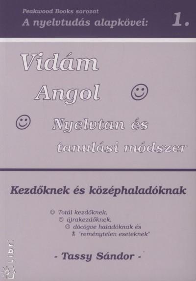 Tassy Sándor - Vidám Angol Nyelvtan és tanulási módszer - Kezdőknek és középhaladóknak