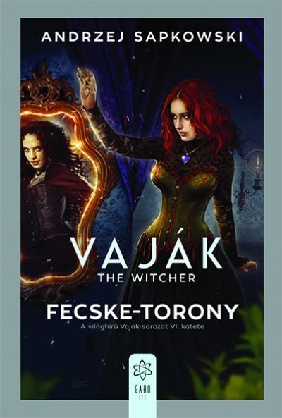 Andrzej Sapkowski - Vaják VI. - The Witcher - Fecske-torony