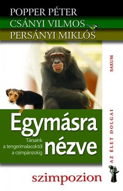 Csányi Vilmos - Persányi Miklós - Popper Péter - Egymásra nézve