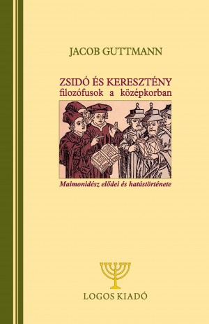 Jacob Guttmann - Zsid� �s kereszt�ny filoz�fusok a k�z�pkorban