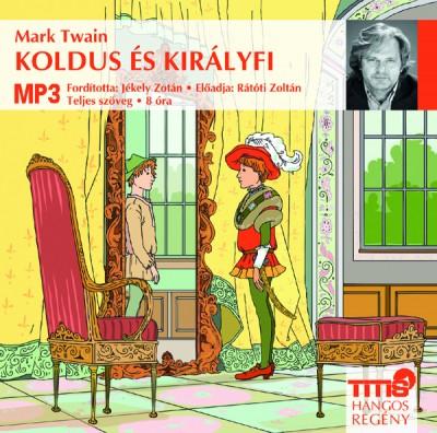 Mark Twain - Rátóti Zoltán - Koldus és királyfi - Hangoskönyv