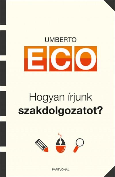 Umberto Eco - Hogyan írjunk szakdolgozatot?