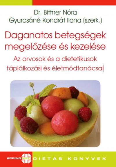 Dr. Bittner Nóra - Gyurcsáné Kondrát Ilona  (Szerk.) - Daganatos betegségek megelőzése és kezelése
