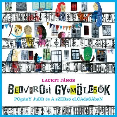 Lackfi János - Lackfi János - Pogány Judit - Belvárosi gyümölcsök - Hangoskönyv