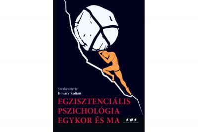 Kőváry Zoltán  (Szerk.) - Egzisztenciális pszichológia egykor és ma