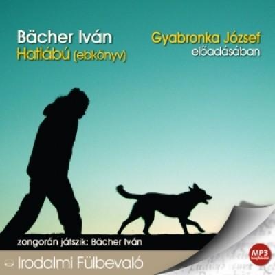Bächer Iván - Gyabronka József - Hatlábú (ebkönyv) - Hangoskönyv - MP3