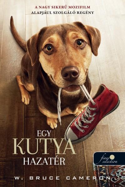 W. Bruce Cameron - Egy kutya hazatér - filmes borító