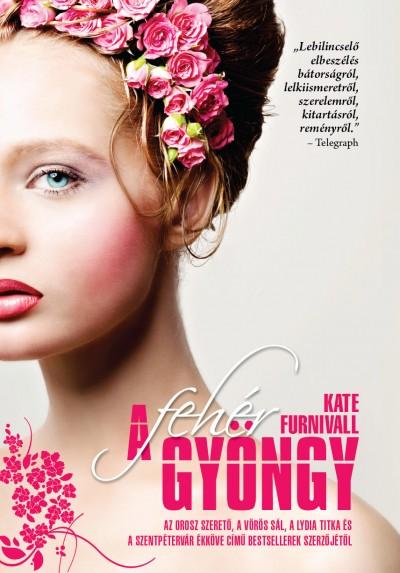 Kate Furnivall - A Fehér gyöngy