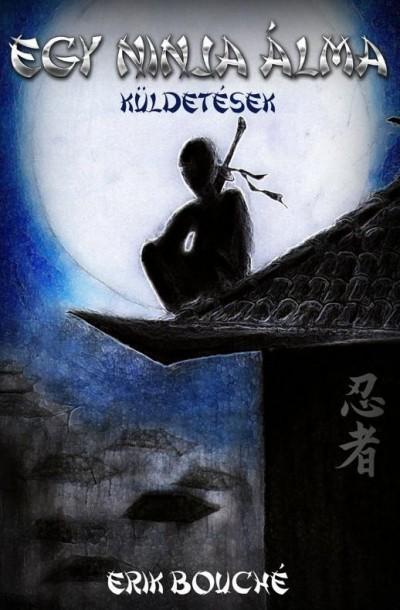 Erik Bouché - Egy ninja álma