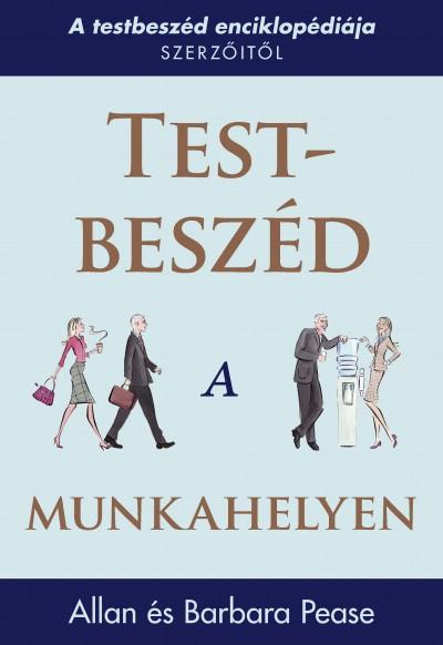 Allan Pease - Barbara Pease - Test-beszéd a munkahelyen